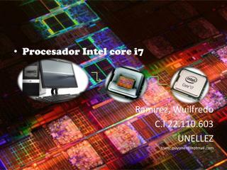 Procesador  Intel  core i7  Ramírez,  Wuilfredo     C.I 22.110.603 UNELLEZ