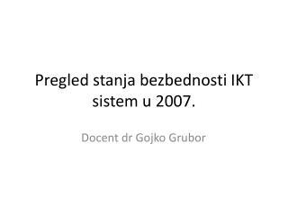 Pregled stanja bezbednosti IKT sistem u 2007.