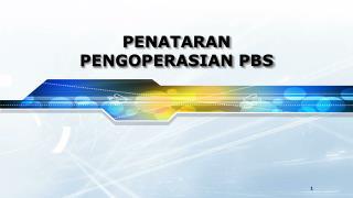 PENATARAN  PENGOPERASIAN PBS