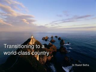 Transitioning to a world-class country