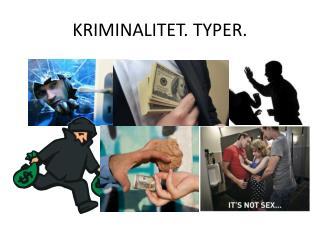 KRIMINALITET. TYPER.