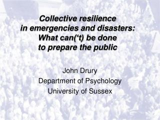 Collective resilience  in emergencies and disasters:  What can t be done  to prepare the public