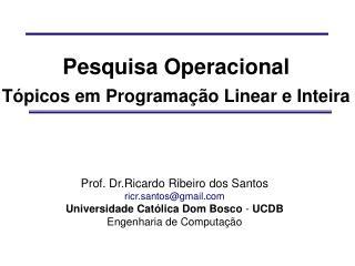 Pesquisa Operacional Tópicos em Programação Linear e Inteira