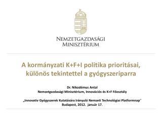 A kormányzati K+F+I politika prioritásai, különös tekintettel a gyógyszeriparra