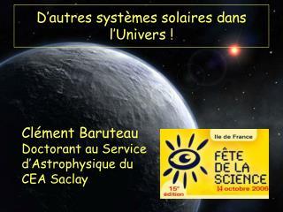 D�autres syst�mes solaires dans l�Univers !