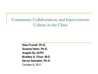 Community Collaborations and Interventions:  Culture in the Clinic