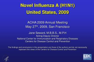 Novel Influenza A (H1N1) United States, 2009
