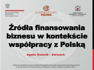 Źródła finansowania biznesu w kontekście współpracy z Polską