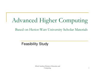 Advanced Higher Computing  Based on Heriot-Watt University Scholar Materials