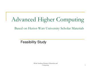 Advanced Higher Computing  Based on Heriot-Watt University Scholar Materials