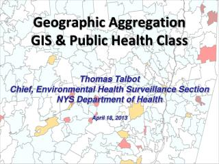 Geographic Aggregation GIS & Public Health Class