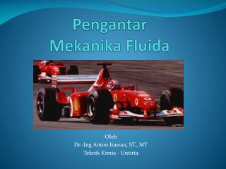 Pengantar  Mekanika Fluida