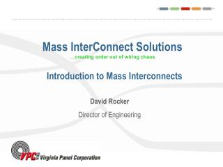 Mass InterConnect Solutions …creating order out of wiring chaos