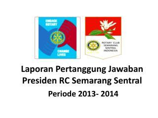 Laporan Pertanggung Jawaban Presiden RC Semarang Sentral