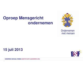 Oproep Mensgericht  ondernemen 15 juli 2013
