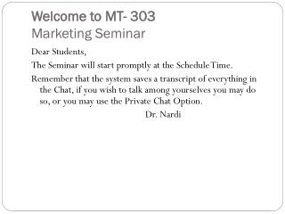 Welcome to MT- 303 Marketing Seminar