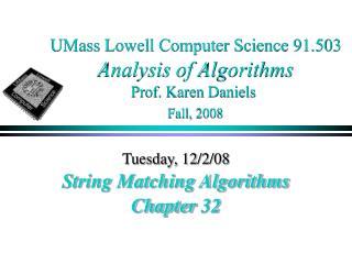 UMass Lowell Computer Science 91.503 Analysis of Algorithms Prof. Karen Daniels Fall, 2008