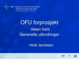 OFU forprosjekt  Veien frem Generelle utfordringer