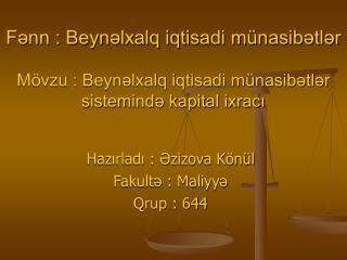 Hazırladı : Əzizova Könül Fakultə : Maliyyə Qrup : 644