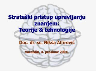 Strateški pristup upravljanju znanjem:  Teorije & tehnologije