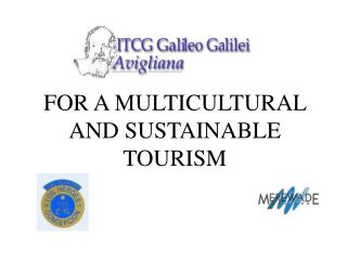 FOR A MULTICULTURAL AND SUSTAINABLE TOURISM