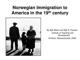 Norwegian Immigration to America in the 19 th  century