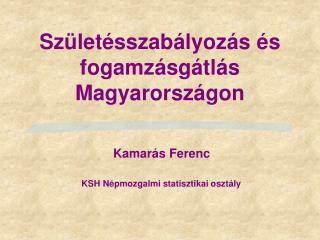 Születésszabályozás és fogamzásgátlás Magyarországon