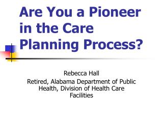 Are You a Pioneer in the Care Planning Process