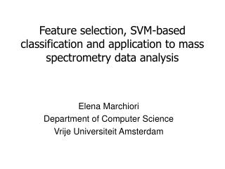 Feature selection, SVM-based classification and application to mass spectrometry data analysis