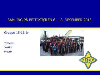 SAMLING PÅ BEITOSTØLEN 6. – 8. DESEMBER 2013