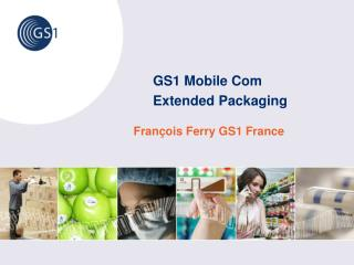 GS1 Mobile  Com   Extended Packaging