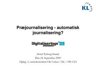 Præjournalisering - automatisk journalisering?