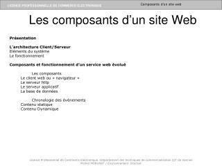 Les composants d'un site Web Présentation L'architecture Client/Serveur Eléments du système