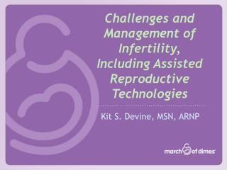 Challenges and Management of Infertility,  Including Assisted Reproductive Technologies