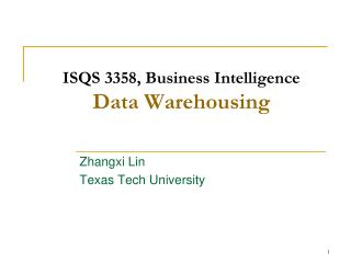 ISQS 3358, Business Intelligence Data Warehousing