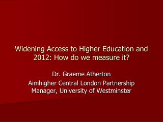 Widening Access to Higher Education and 2012: How do we measure it
