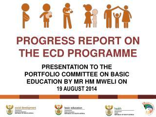 PROGRESS REPORT ON THE ECD PROGRAMME