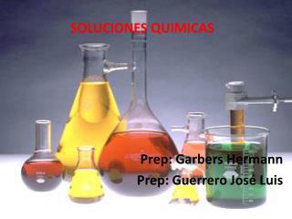 Prep: Garbers  Hermann Prep: Guerrero José Luis