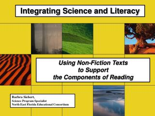 Using Non-Fiction Texts  to Support  the Components of Reading