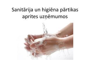 Sanitārija un higiēna pārtikas aprites uzņēmumos