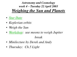 Astronomy and Cosmology week 4   Tuesday 22 April 2003 Weighing the Sun and Planets