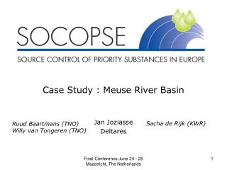 Case Study : Meuse River Basin Jan Joziasse Deltares