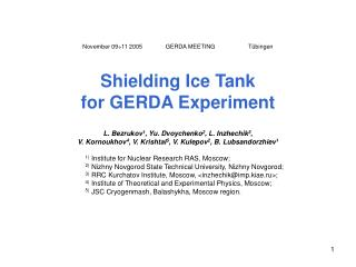 November 09÷11 2005 GERDA MEETING	               Tübingen Shielding Ice Tank  for GERDA Experiment