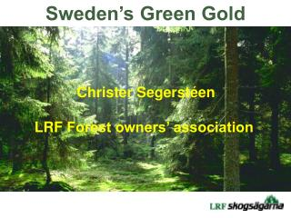 Sweden's Green Gold