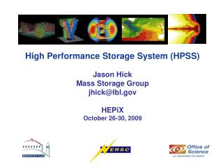 High Performance Storage System (HPSS) Jason Hick Mass Storage Group jhick@lbl HEPiX