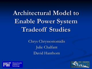 Architectural Model to Enable Power System Tradeoff Studies