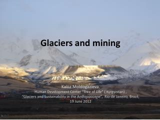Glaciers and mining