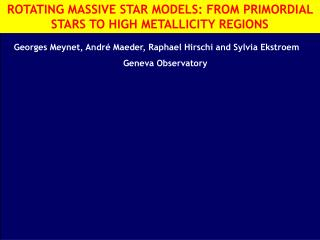 ROTATING MASSIVE STAR MODELS: FROM PRIMORDIAL STARS TO HIGH METALLICITY REGIONS