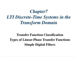 Chapter7  LTI Discrete-Time Systems in the Transform Domain