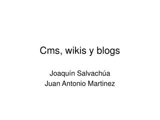 Cms, wikis y blogs